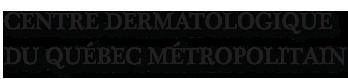 Centre Dermatologique du Québec Métropolitain